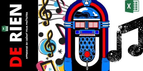 Jouer de la musique sur Excel le Jukebox